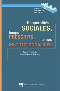 Temporalités sociales, temps prescrit, temps institutionnalisés
