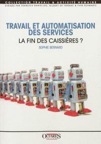 Travail et automatisation des services : la fin des caissières ?