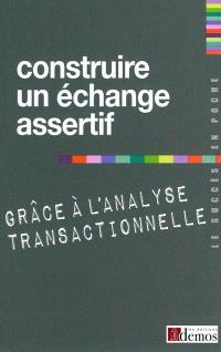 Construire un échange assertif grâce à l'analyse transactionnelle