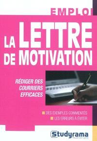 La lettre de motivation : rédiger des courriers efficaces