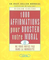 1.000 affirmations pour booster votre moral : ne vous noyez pas dans la morosité