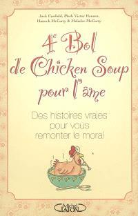 4e bol de chicken soup pour l'âme : des histoires vraies pour vous remonter le moral