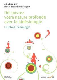 Découvrez votre nature profonde avec la kinésiologie : l'onto-kinésiologie