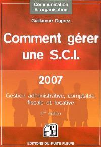 Comment gérer une SCI : gestion administrative, comptable, fiscale et locative