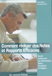 Comment rédiger des notes et rapports efficaces : savoir rechercher les informations utiles, structurer et rédiger...