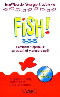 Fish ! : comment s'épanouir au travail et y prendre goût