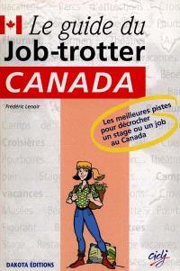 Guide du job-trotter : Canada : les meilleures pistes pour décrocher un stage ou un job au Canada