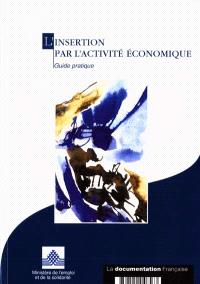 L'insertion par l'activité économique : guide de l'emploi