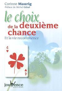 Le choix de la deuxième chance : et la vie recommence