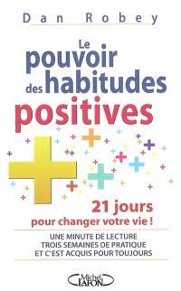 Le pouvoir des habitudes positives : 21 jours pour vous changer de vie
