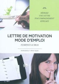 Lettre de motivation : mode d'emploi