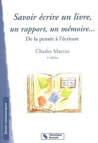 Savoir écrire un livre, un rapport, un mémoire : de la pensée à l'écriture