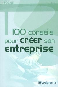 100 conseils pour créer son entreprise