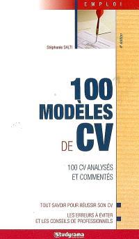 100 modèles de CV : 100 CV analysés et commentés