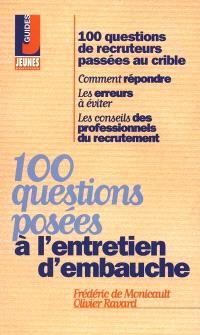 100 questions posées à l'entretien d'embauche