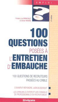 100 questions posées à l'entretien d'embauche : 100 questions de recruteurs passées au crible