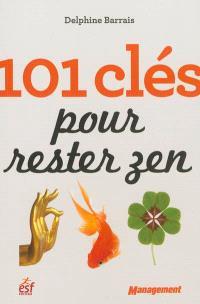 101 clés pour rester zen