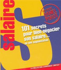 101 secrets pour bien négocier son salaire... ou une augmentation