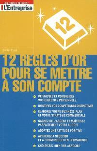 12 règles d'or pour se mettre à son compte