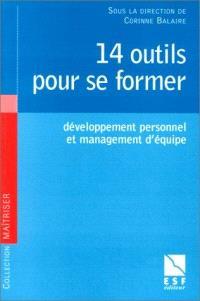 14 outils pour se former : développement personnel et management d'équipe