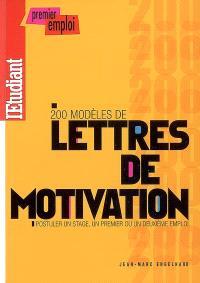 200 modèles de lettres de motivation : postuler un stage, un premier ou un deuxième emploi