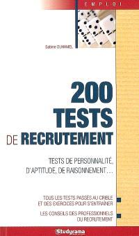 200 tests de recrutement : tests de personnalité, d'aptitude, de raisonnement...