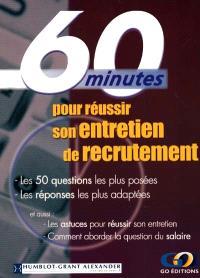 60 minutes pour réussir son entretien
