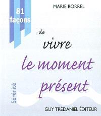 81 façons de vivre le moment présent