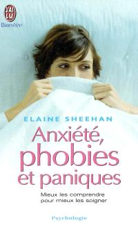 Anxiété, phobies et paniques : mieux les comprendre pour mieux les soigner