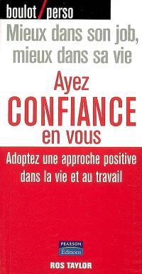 Ayez confiance en vous : adoptez une approche positive dans la vie et au travail