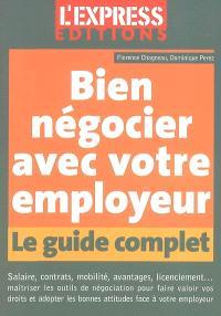 Bien négocier avec votre employeur : le guide complet