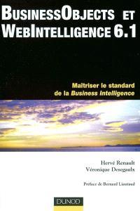 BusinessObjects et WebIntelligence 6.1 : maîtriser le standard de la business intelligence