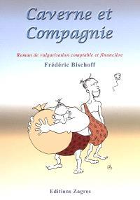 Caverne et compagnie : roman de vulgarisation comptable et financière