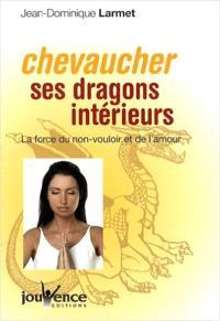 Chevaucher ses dragons intérieurs : la force du non-vouloir et de l'amour