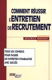 Comment réussir l'entretien de recrutement