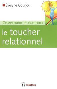 Comprendre et pratiquer le toucher relationnel