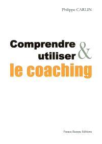 Comprendre et utiliser le coaching