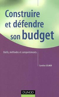 Construire et défendre son budget : outils, méthodes et comportements
