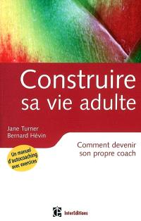 Construire sa vie adulte : comment devenir son propre coach
