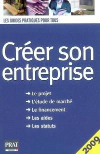 Créer son entreprise : le guide pratique