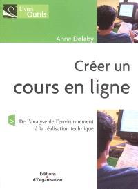 Créer un cours en ligne : de l'analyse de l'environnement à la réalisation technique
