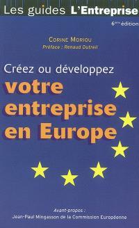 Créez ou développez votre entreprise en Europe : le guide du globe-trotter des affaires