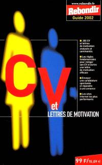 CV et lettres de motivation : le guide 2002