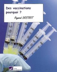 Des vaccinations pourquoi ?