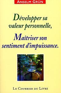 Développer sa valeur personnelle, maîtriser son sentiment d'impuissance