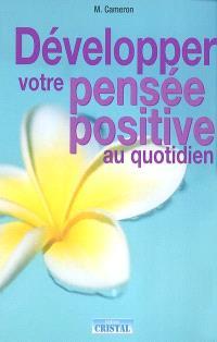 Développer votre pensée positive au quotidien
