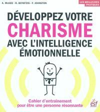 Développez votre charisme avec l'intelligence émotionnelle : cahier d'entraînement pour être une personne résonnante