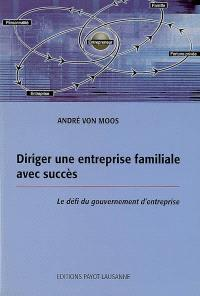 Diriger une entreprise familiale avec succès : le défi du gouvernement d'entreprise