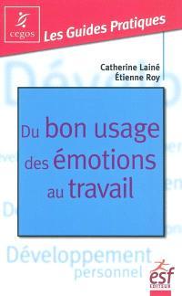 Du bon usage des émotions au travail