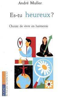 Es-tu heureux ? : choisir de vivre en harmonie